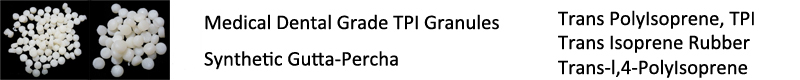 Medical Dental Grade TPI Granules, Synthetic Gutta-Percha, TransIsoprene Rubber, Trans PolyIsoprene, TPI, Trans-l,4-PolyIsoprene